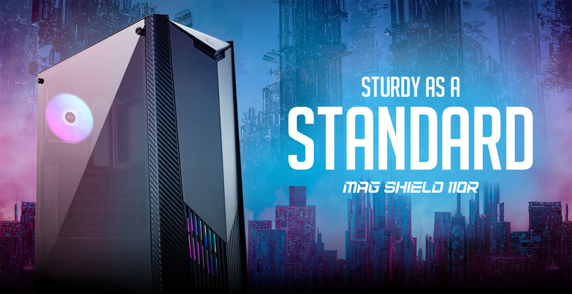 MSI MAG SHIELD 110R - 3 FAN - Mid Tower Case