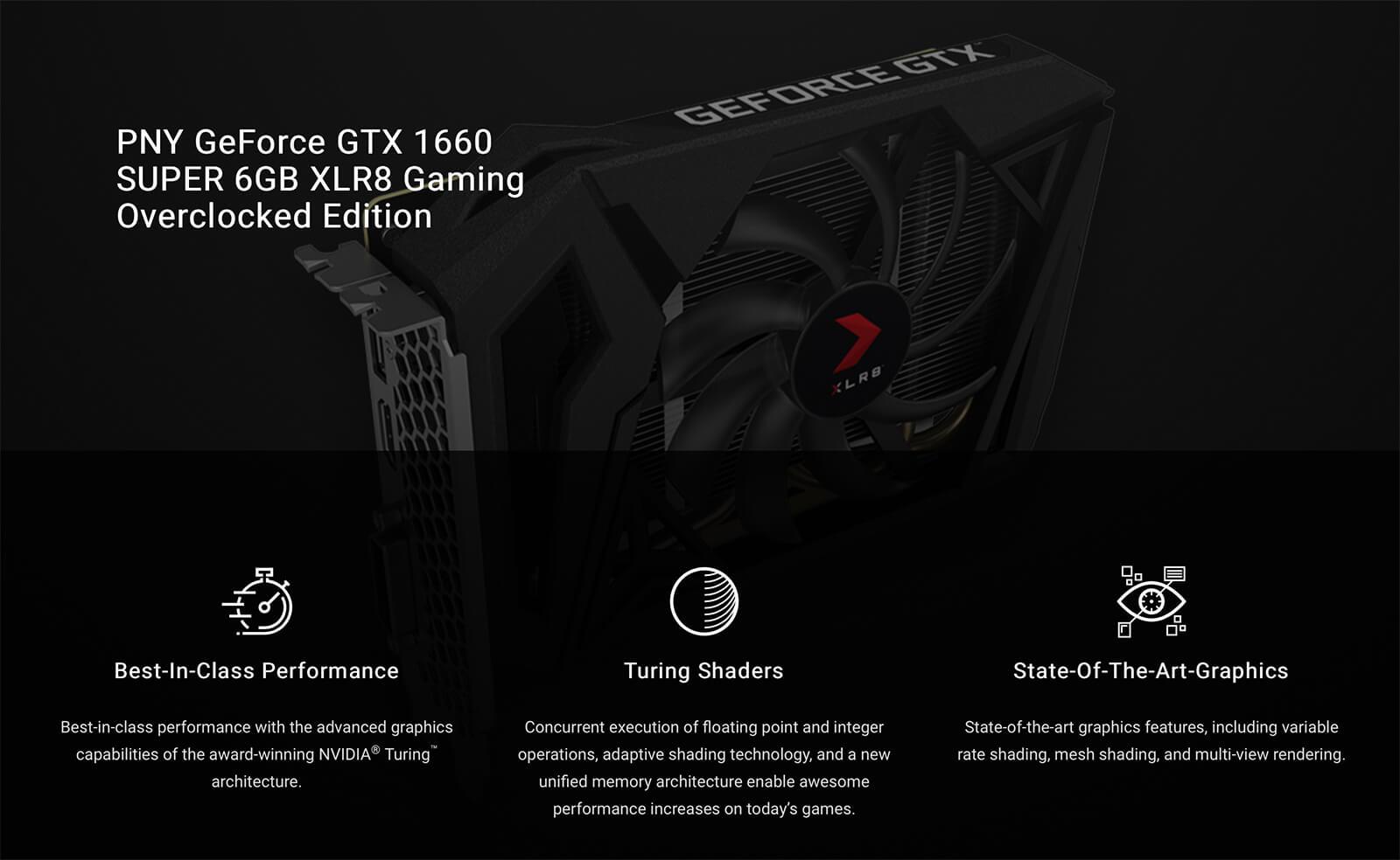 PNY GeForce® GTX 1660 SUPER™ 6GB XLR8 Gaming Overclocked Edition