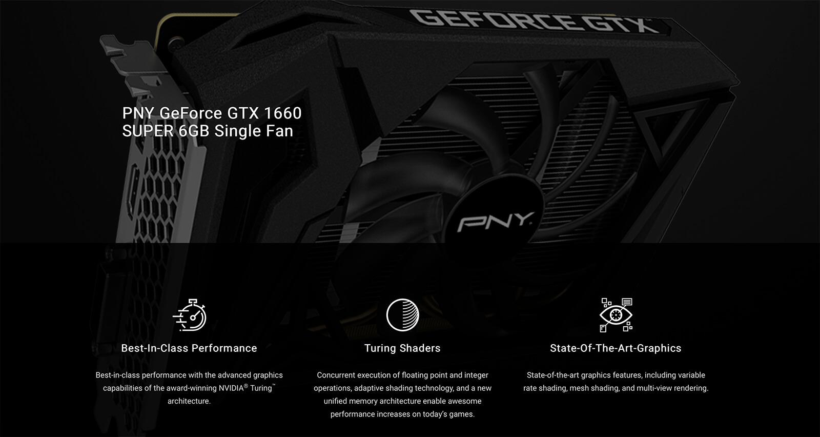 PNY GeForce® GTX 1660 SUPER™ 6GB Single Fan