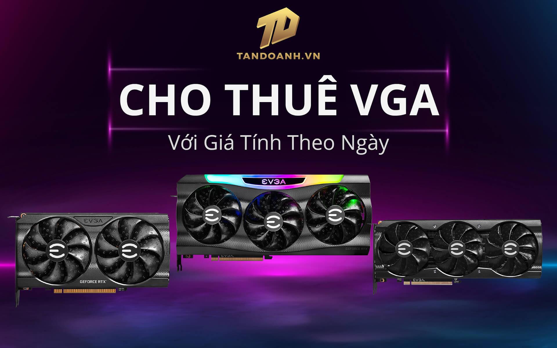 Bảng giá cho thuê VGA